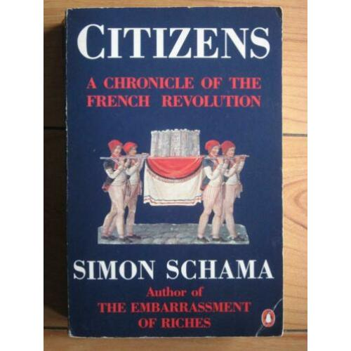Simon Schama - Citizens A Chronicle of the French Revolution